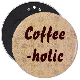 Coffee-holic button
