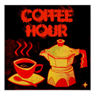 COFFEE HOUR /Red Yellow Coffee Cup and Coffeepot Poster