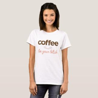 """Coffee I'm your bitch"" T-Shirt"
