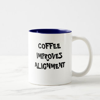 COFFEE IMPROVES ALIGNMENT Two-Tone COFFEE MUG