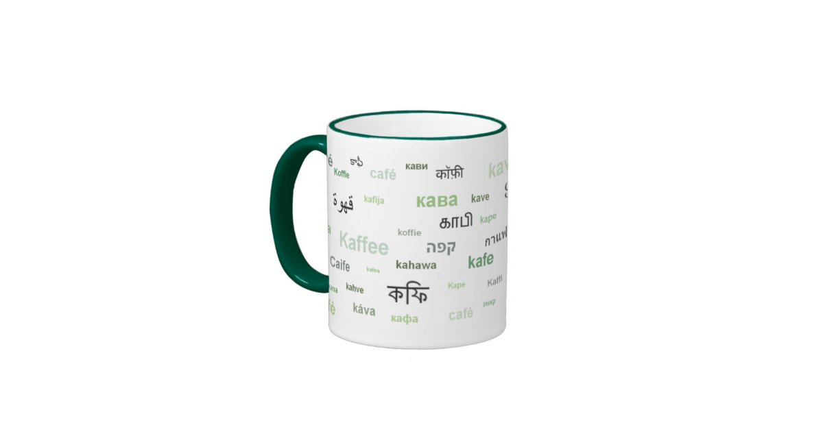 Coffee in different languages green ringer mug zazzle for Green in different languages