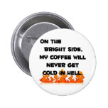 Coffee in Hell 2 Inch Round Button