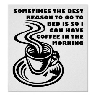 Coffee in the Morning Funny Poster
