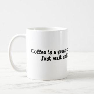 Coffee is a great conversation starter.... coffee mug