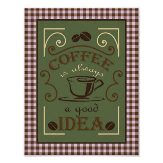 Coffee is always a good idea design poster