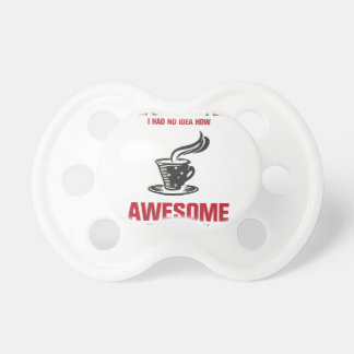 Coffee is Awesome Pacifier