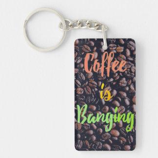 Coffee is Banging Keychain