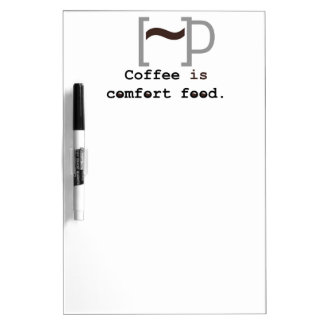 Coffee is Comfort Food Dry Erase Boards