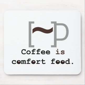 Coffee is Comfort Food Mouse Pads