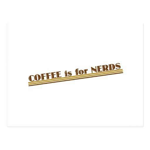 COFFEE is for NERDS Postcard