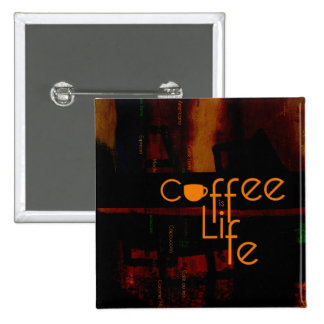 Coffee is Life Button