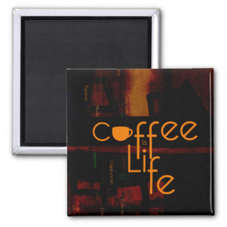 Coffee is Life Magnet