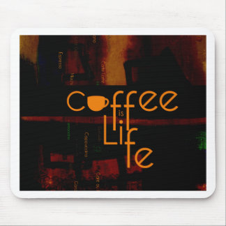 Coffee is Life Mouse Pad