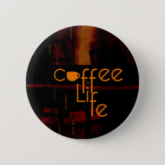 Coffee is Life Pinback Button