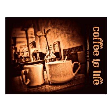 Coffee Themed Coffee is Life Postcard