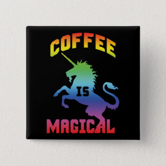 Coffee Is Magical - Funny Novelty Caffeine Unicorn Button