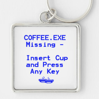 Coffee is missing! keychain