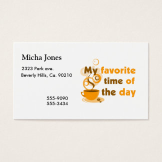 Coffee Is My Favorite Time Of The Day Business Card