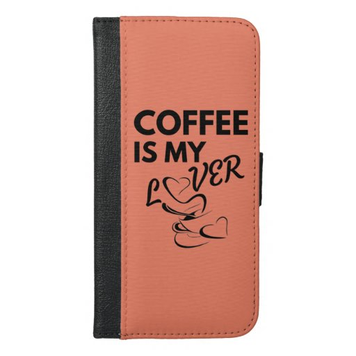 Coffee Is MY Lover iPhone 6/6s Plus Wallet Case