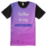 """""""Coffee is my MOTIVATION"""" t-shirt"""