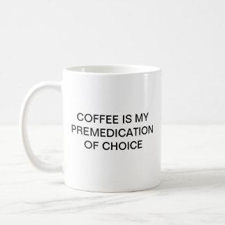 COFFEE IS MY PREMEDICATION COFFEE MUG