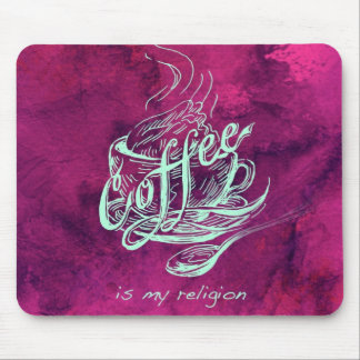 Coffee is my religion! mouse pad