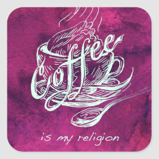 Coffee is my religion! square sticker