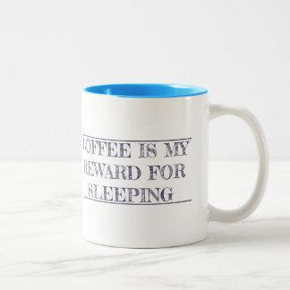 Coffee is my reward for sleeping Two-Tone coffee mug