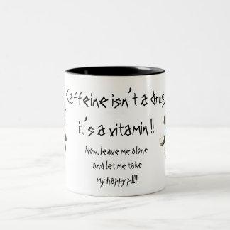 """Coffee is not a drug"" mug"