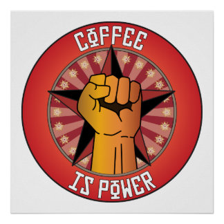 Coffee Is Power Poster