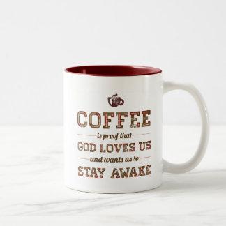 Coffee Is Proof That God Loves Us Two-Tone Coffee Mug