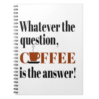 Coffee is the Answer Note Books