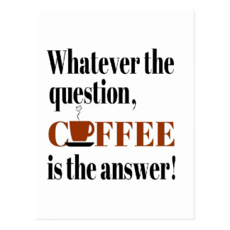 Coffee is the Answer Postcard