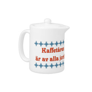 Coffee is the Best of All Earthly Beverages Sweden Teapot