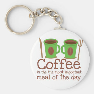 Coffee is the most important meal of the day keychains