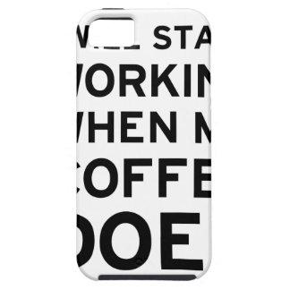 Coffee Isn't Working iPhone SE/5/5s Case