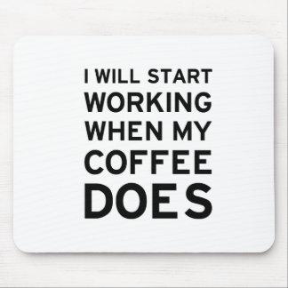 Coffee Isn't Working Mouse Pad