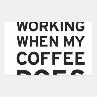 Coffee Isn't Working Rectangular Sticker