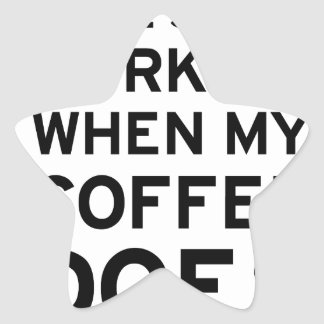 Coffee Isn't Working Star Sticker