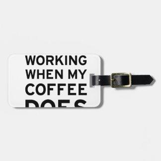 Coffee Isn't Working Tag For Luggage