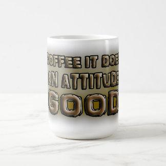 Coffee it does an attitude good. classic white coffee mug