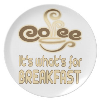 coffee its whats for breakfast plate