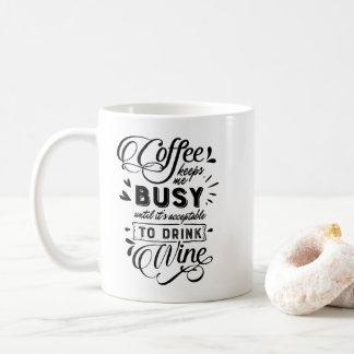 Coffee Keeps Me Busy Until Wine Typographic Mug