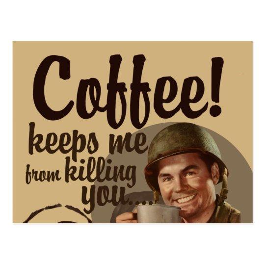 Coffee keeps me fro killing you postcard