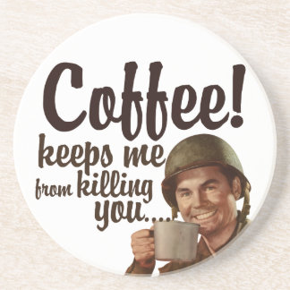 Coffee keeps me from killing you beverage coaster