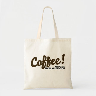 Coffee keeps me from killing you tote bag