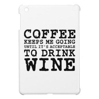 Coffee Keeps Me Going Until Wine iPad Mini Cover