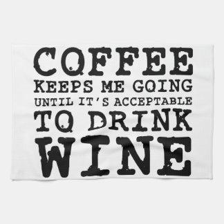 Coffee Keeps Me Going Until Wine Towels