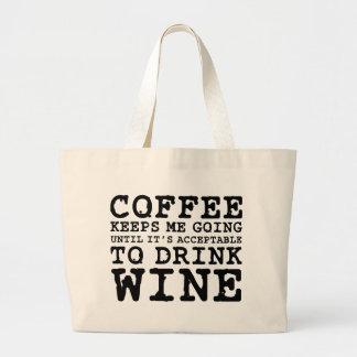 Coffee Keeps Me Going Until Wine Large Tote Bag