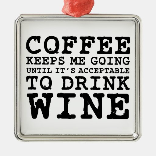 Coffee Keeps Me Going Until Wine Square Metal Christmas Ornament